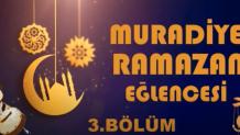 MURADİYE RAMAZAN EĞLENCELERİ 3.BÖLÜM